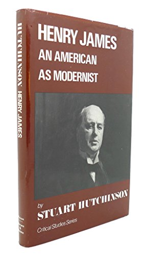9780854782055: Henry James: An American as Modernist (Critical Studies)