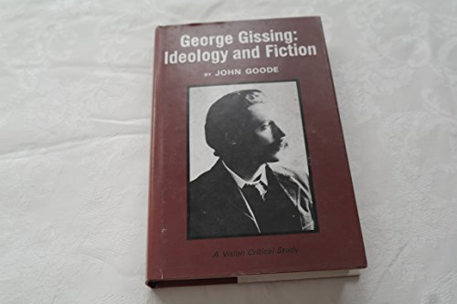 9780854783922: George Gissing: Ideology and Fiction (Vision critical studies)
