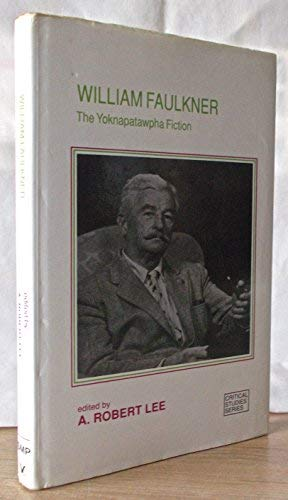 William Faulkner: The Yoknapatawpha Fiction (Critical Studies): n/a