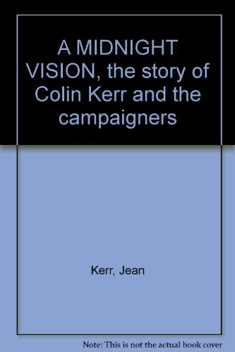 9780854790326: A Midnight Vision: The Story of Colin Kerr and the Campaigners