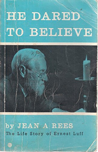 He Dared to Believe: Rees, Jean A.