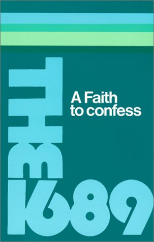 9780854799404: A Faith to Confess: The Baptist Confession of Faith of 1689