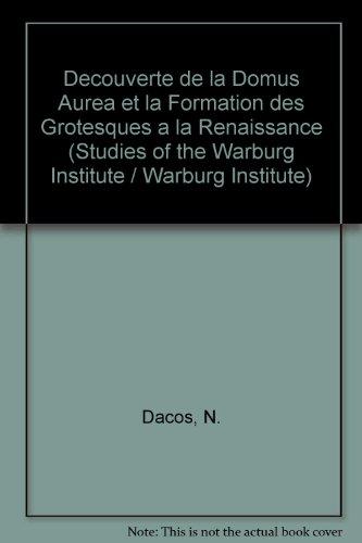 9780854810000: La Decouverte de la Domus Aurea et la Formation des Grotesques a la Renaissance