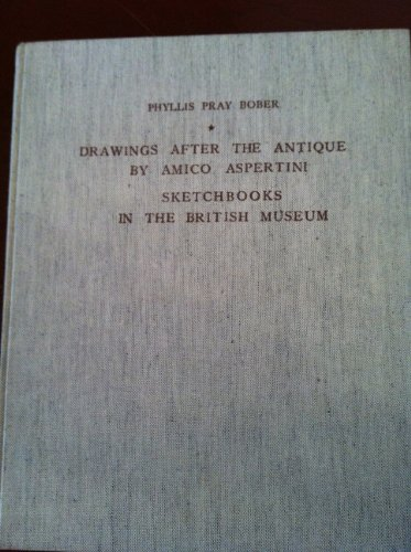 9780854810383: Drawings After the Antique by Amico Aspertini: Sketchbooks in British Museum