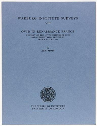 Ovid in Renaissance France. A Survey of the Latin editions of Ovid and Commentaries Printed in ...