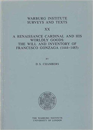 9780854810802: A Renaissance Cardinal and His Worldly Goods: Will and Inventory of Francesco Gonzaga (1444-83) (Warburg Institute Surveys & Texts)