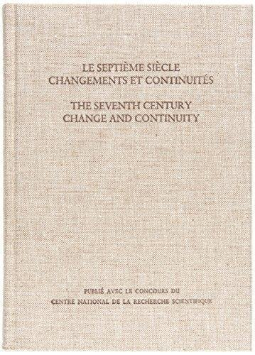 Septieme siecle. Changements et Continuites. / Seventh Century: Change and Continuity: ...