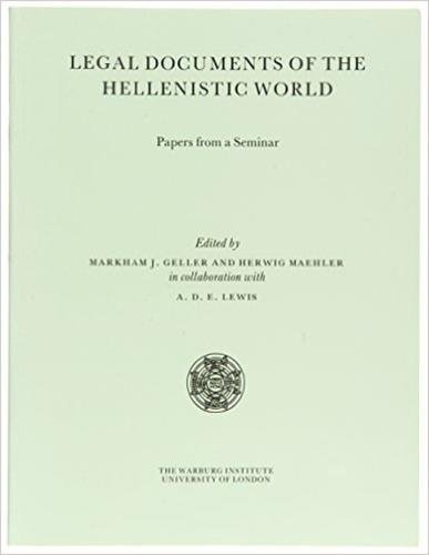 Legal Documents of the Hellenistic World: Papers from a Seminar Held at the Institute of Classical ...