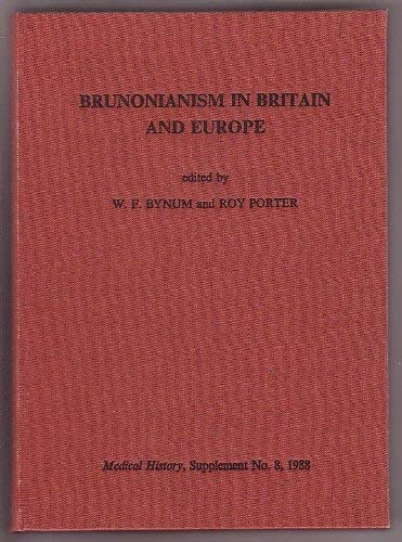 Brunonianism in Britain and Europe.: BYNUM, W.F., and PORTER, Roy (editors).