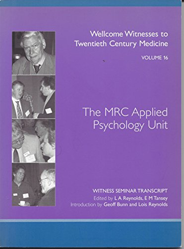 The MRC Applied Psychology Unit.: Reynolds, L A ; Tansey, E M