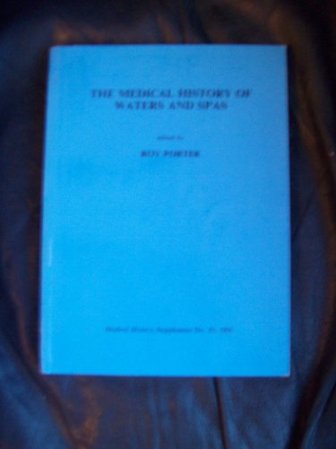 The Medical History of Water and Spas: Porter, Roy (ed.)