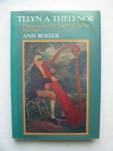 Telyn a thelynor: Hanes y delyn yng Nghymru, 1700-1900 (Welsh Edition): Ann Rosser