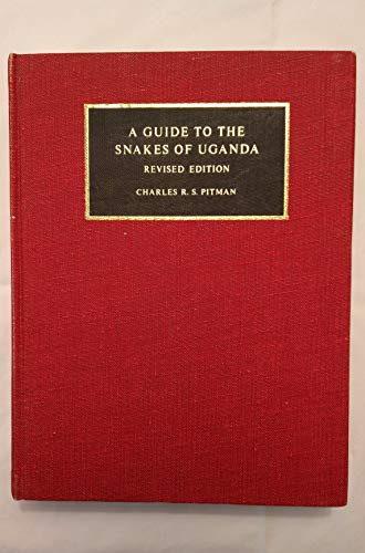 A Guide to the Snakes of Uganda: Pitman, Charles Robert Senhouse