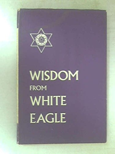 Wisdom From White Eagle