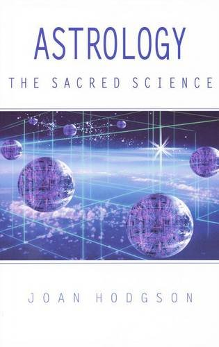 9780854870462: Astrology The Sacred Science : A Spiritual Perspective