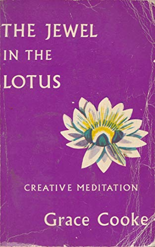 The Jewel in the Lotus - Creative Meditation (0854870679) by Grace Cooke