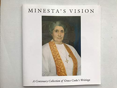 9780854870899: Minesta's Vision: A Centenary Collection of Grace Cooke's Writing