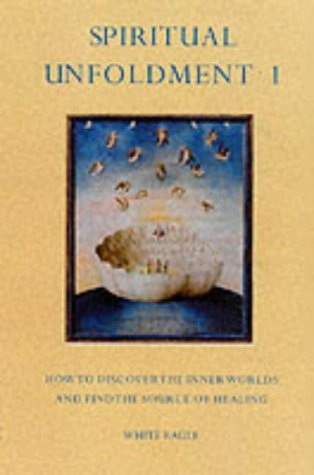 9780854871254: Spiritual Unfoldment 1: How to Discover the Invisible Worlds and Find the Source of Healing