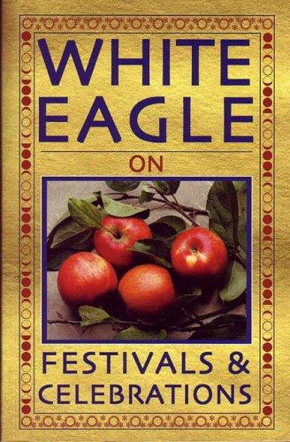9780854871490: White Eagle On...Festivals and Celebrations