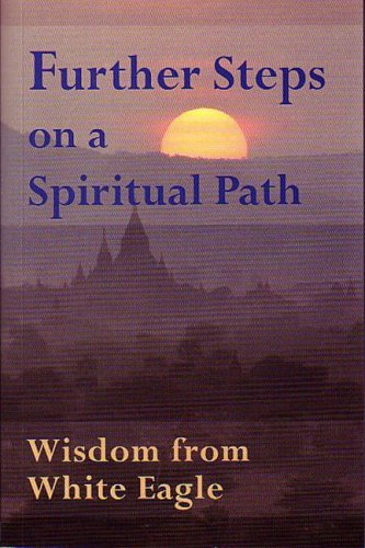 9780854871704: Further Steps on a Spiritual Path: Wisdom from White Eagle