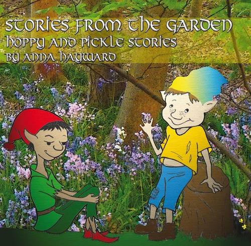 9780854872183: Stories from the Garden: Hoppy and Pickle Stories for Children