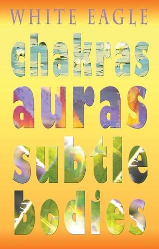 Chakras, Auras, Subtle Bodies: White Eagle