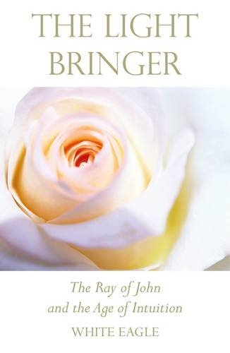 9780854872381: The Light Bringer: The Ray of John and the Age of Intuition