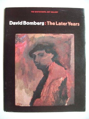 9780854880454: David Bomberg: The Later Years