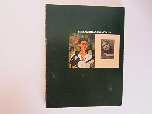 Frida Kahlo and Tina Modotti: Kahlo, Frida] Whitechapel