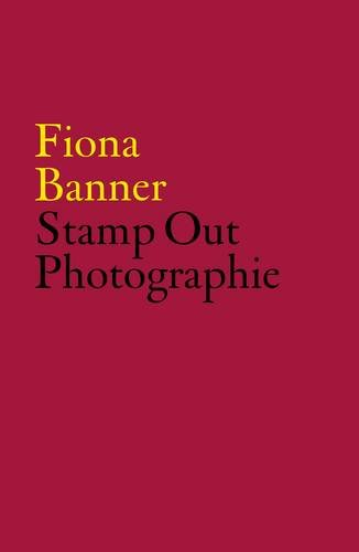 9780854882366: Fiona Banner: Stamp Out Photographie