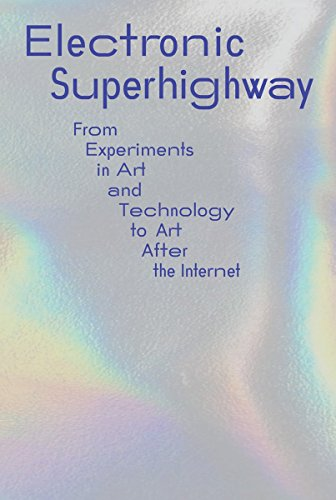 Electronic Superhighway: From Experiments in Art and