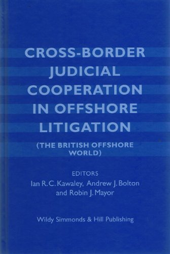 9780854900435: Cross-Border Judicial Cooperation in Offshore Litigation: (The British Offshore World)