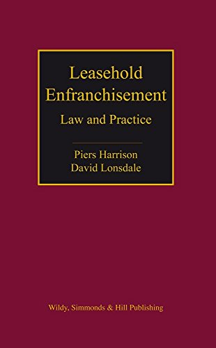 Leasehold Enfranchisement: Law and Practice: Piers Harrison; David Lonsdale