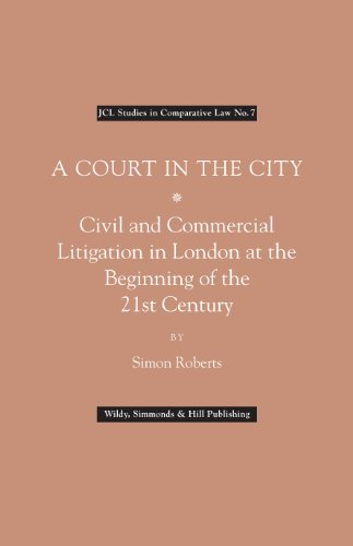 9780854901319: A Court in the City: Commercial Litigation in London at the Beginning of the 21st Century (JCL Studies in Comparative Law)