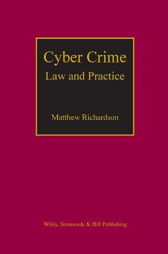 Cyber Crime: Law and Practice: Matthew Richardson