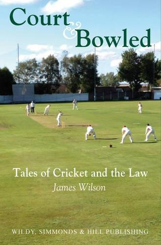 9780854901401: Court and Bowled: Tales of Cricket and the Law