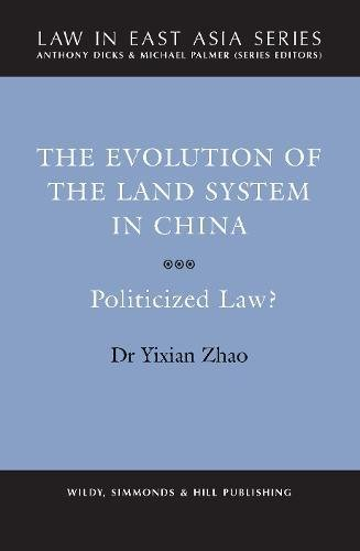 The Evolution of the Land System in China: Politicized Law? (Law in East Asia Series): Zhao, Dr. ...