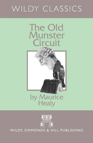 The Old Munster Circuit (Wildy Classics): Healy, Maurice