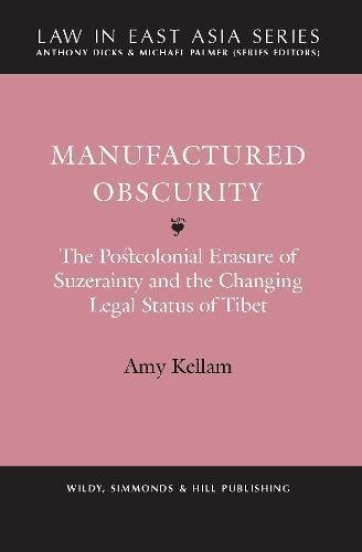 9780854901692: Manufactured Obscurity: The Postcolonial Erasure of Suzerainty and the Changing Legal Status of Tibet (Law in East Asia)