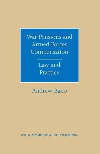 War Pensions and Armed Forces Compensation: Law and Practice (English and English Edition): Bano, ...