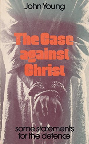 9780854915279: Case Against Christ