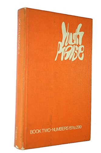 Youth Praise Book Two (Book 2) Numbers 151 to 299: Baughan, Michael & Wilson, David