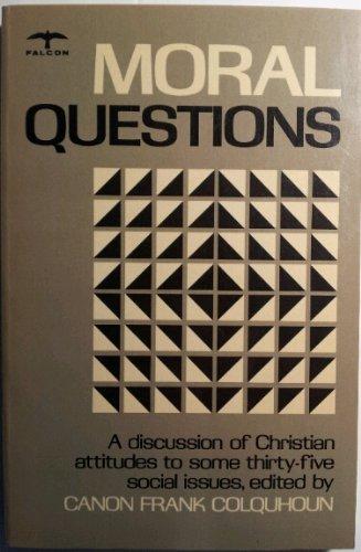 Moral Questions: A discussion of Christian attitudes: Canon Frank Colquhoun