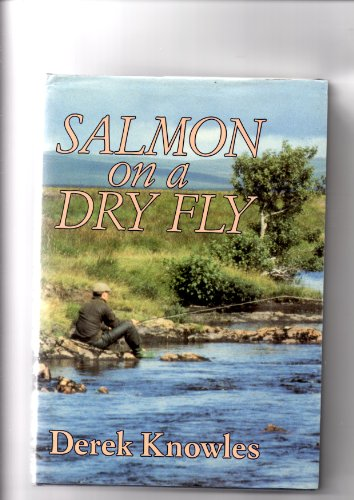 9780854931538: Salmon on a Dry Fly