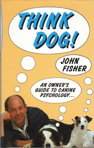 9780854931927: Think Dog!: An Owner's Guide to Canine Psychology