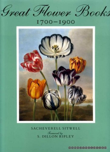 Great Flower Books 1700-1900: Sitwell, Sacheverell; Blunt,