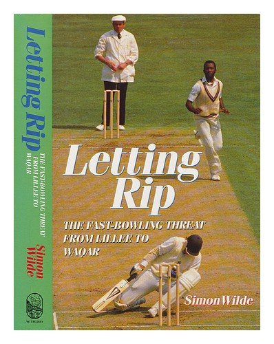 9780854932429: Letting Rip: Fast Bowling Threat from Lillee to Waqar