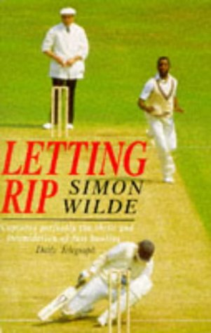 9780854932443: Letting Rip: The Fast-Bowling Threat from Lillee to Waqar