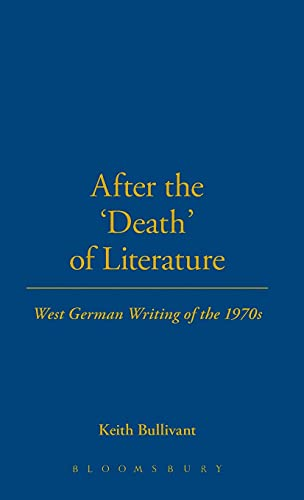 9780854960378: After the 'Death' of Literature: West German Writing of the 1970s (Berg Monographs in German Studies)