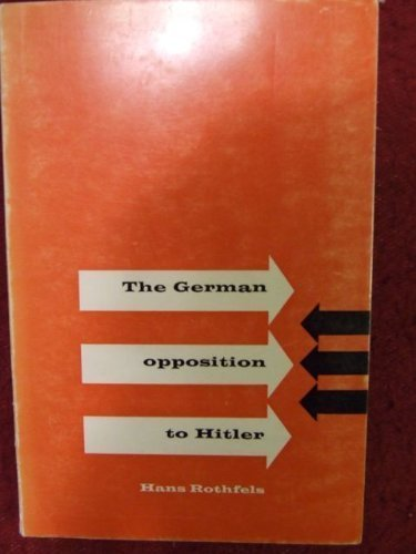 German Opposition to Hitler: An Assessment (Oswald Wolff Paperbacks. German History Series, No. 2):...